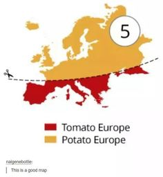 I am part tomato Europe and part potato Europe. I feel so divided. I love both. How will I survive?