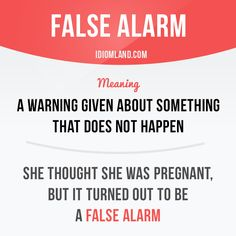 """""""False alarm"""" is a warning given about something that does not happen. Example…"""