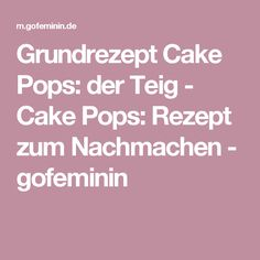 Grundrezept Cake Pops: der Teig - Cake Pops: Rezept zum Nachmachen - gofeminin