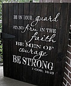 Be Strong 1 Cor. 16:13 - for the boys' room. On the wall??