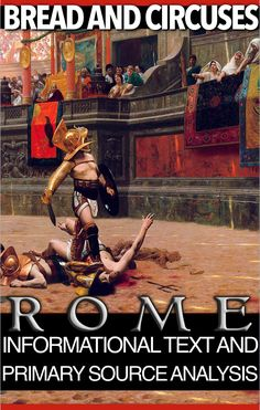 Bread and Circuses Infotext & Primary Source Analysis teaches students how the emperors of Rome used free food and extravagant events to entertain and pacify their citizens. Students read about the methods emperors used, and then move on to a first hand account from the Roman statesman, Seneca, of the bloody gladiator fights to the death. The final two questions links the Roman events of 2000 years ago to America today. This is an engrossing and important activity linking past to present.