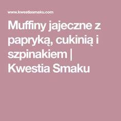 Muffiny jajeczne z papryką, cukinią i szpinakiem   Kwestia Smaku