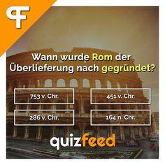 Wann wurde Rom der Überlieferung nach gegründet? Wissen clever verpackt! . #rom #italien #gründung #historie #allewegeführennachrom #wissen #quiz #frage