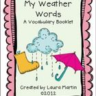 My students love making their own books!   My Weather Words allows your students to create a personal vocabulary booklet containing nine of the mos...