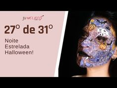 27º de 31º- Maquiagem Noite estrelada Halloween-Tutorial - Halloween 2020 - YouTube My Works, Youtube, Youtubers, Youtube Movies