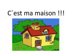 C´est ma maison !!! by nanifuentes1 via slideshare