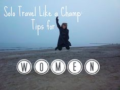 Looking to do some solo #travel? Here are some #tips for #women.