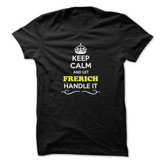 Keep Calm and Let FRERICH Handle it - #baby gift #thoughtful gift. PURCHASE NOW => https://www.sunfrog.com/LifeStyle/Keep-Calm-and-Let-FRERICH-Handle-it.html?68278