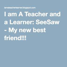 I am A Teacher and a Learner: SeeSaw - My new best friend! Apps For Teachers, Teacher Blogs, My Teacher, Teacher Stuff, Technology Tools, Educational Technology, Beginning Of The School Year, First Day Of School, Grade 2