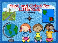 Maps and Globes for Little Kids.... activities created especially for little learners... Teacher read aloud posters, student made booklet and activities