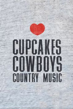 Cupcakes, Cowboys & Country Music Tank Top ♥