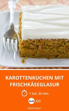 Karottenkuchen mit Frischkäseglasur - smarter - Kalorien: 233 kcal - Zeit: 1 Std. 30 Min. | eatsmarter.de
