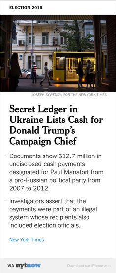 NYT Now: Secret Ledger in Ukraine Lists Cash for Donald Trump's Campaign Chief  http://nyti.ms/2b9AeUx