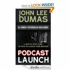 Podcast Launch - A Step by Step Podcasting Guide Including 15 Video Tutorials, by John Lee Dumas http://www.amazon.com/Podcast-Launch-Podcasting-Including-ebook/dp/B00BJUIT1W $4.99