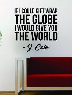 J Cole Gift Wrap the Globe Quote Decal Sticker Wall Vinyl Art Music Lyrics Home Decor Rap Hip Hop Inspirational