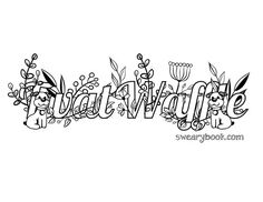 Twat Waffle - Swear Words Coloring Page from the Sweary Coloring Book - Swearing Colouring Pages for Adults