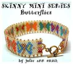 SKINNY MINI SERIES - Butterflies Bracelet Pattern by Julie Ann Smith Designs