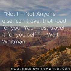 Walt Whitman | HOME SWEET WORLD  (7/4/2013) Quotes: Encouragement  (CTS)