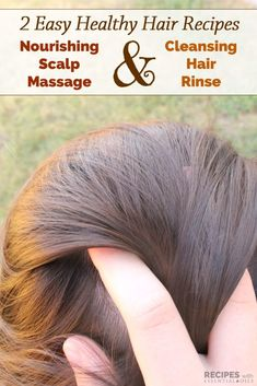 2 Healthy Hair Recipes: Nourishing Scalp Massage & Cleansing Hair Rinse hair repair 2 Healthy Hair Recipes: Nourishing Scalp Massage & Cleansing Hair Rinse - Recipes with Essential Oils Scalp Cleanse, Hair Cleanse, Coconut Oil Hair Treatment, Coconut Oil Hair Growth, Healthy Scalp, Healthy Hair, Hair Massage, Coconut Oil For Acne, Essential Oils For Hair