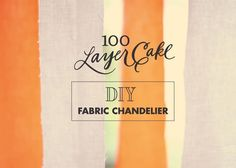 DIY Fabric Chandelier | DIY Projects | 100 Layer Cake