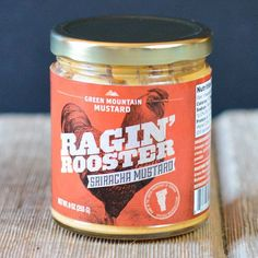 Ragin' Rooster Mustard   $6.99. Green Mountain makes their own sriracha sauce from scratch using red fresno chiles and fresh-peeled garlic. Available at: manykitchens.com
