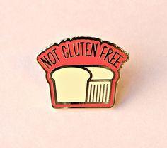 not gluten free | enamel pin