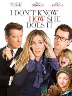 Amazon.com: I Don't Know How She Does It: Sarah Jessica Parker, Pierce Brosnan, Greg Kinnear, Christina Hendricks: Movies & TV