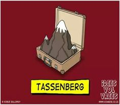 Tassenberg (SA wyn...Tassies) __[IdeesVolVrees/FB](Kobus Galloway) #words@play #PicturePuns Afrikaans, Puns, English, Humor, My Favorite Things, Words, Pictures, Quotes, Summer