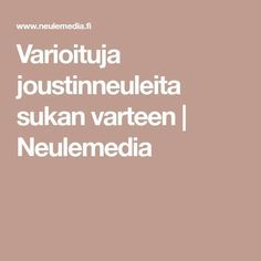Varioituja joustinneuleita sukan varteen | Neulemedia Knitwear, Sewing Patterns, Socks, Knitting, Tips, Slippers, Tricot, Tricot, Breien