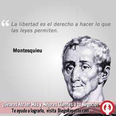 La libertad es el derecho a hacer lo que las leyes permiten. Monstesquiu