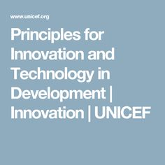 Principles for Innovation and Technology in Development  | Innovation | UNICEF