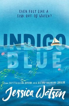 Buy Indigo Blue by Jessica Watson and Read this Book on Kobo's Free Apps. Discover Kobo's Vast Collection of Ebooks and Audiobooks Today - Over 4 Million Titles! Jessica Watson, Books Australia, Australian Authors, Realistic Fiction, Beautiful Cover, Book Suggestions, Blue Books, Indigo Blue, Book Cover Design