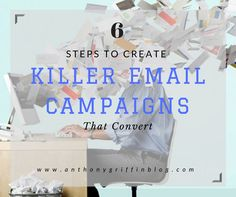 Private: 6 Steps To Create Killer Email Marketing Campaigns That Convert