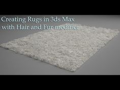 Creating Rugs in 3ds Max with Hair and Fur modifier - YouTube