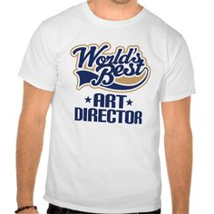 Gift Idea For Art Director (Worlds Best) Tee T Shirt, Hoodie Sweatshirt