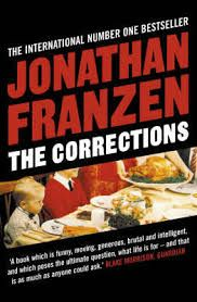 "The Corrections.  Jonathan Franzen. ""And when the event, the big change in your life, is simply an insight—isn't that a strange thing?"""