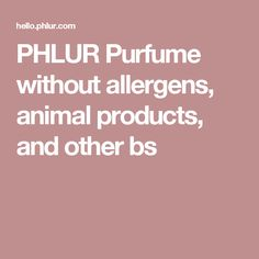 PHLUR Purfume without allergens, animal products, and other bs