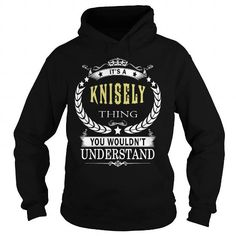 I Love KNISELY KNISELYBIRTHDAY KNISELYYEAR KNISELYHOODIE KNISELYNAME KNISELYHOODIES  TSHIRT FOR YOU T shirts