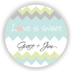Love is Sweet - Chevron Design - Personalized circle stickers - Wedding - Monogram - Bridal Shower - Thank You (6.00 USD) by MMGraphicDesigns