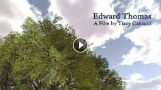 Edward Thomas A machinima around the poetry of Edward Thomas, with an introduction by myself. Edward Thomas was born in London in 1878 to a mostly Wel...