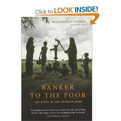 Banker to the Poor: The Story of the Grameen Bank by Muhammed Yunus