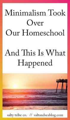 Minimalism Took Over Our Homeschool // And This Is What Happened. Minimalist…