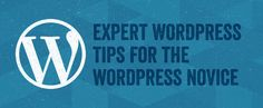 On the Creative Market Blog - 5 Expert WordPress Tips for the WordPress Novice