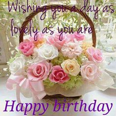 Happy Birthday   ~  Wishing you a day as lovely as you are ~  pink and white bouquet