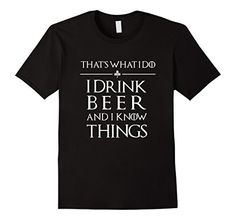 Men's Funny I Drink Beer and I Know Things T-Shirt 2XL Bl... https://www.amazon.com/dp/B06XFY8K9M/ref=cm_sw_r_pi_dp_x_8THVybBQ4GF1S