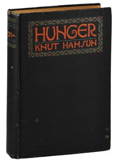 HUNGER by KNUT HAMSUN ~ First US Edition 1920 ~ Knopf 1st   Knut Hamsun is a Nobel Prize winner and controversial artist