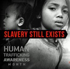Slavery still exists - human trafficking awareness month