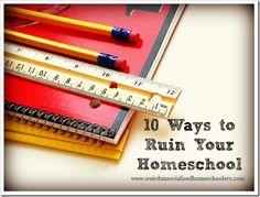 10 Ways to Ruin Your Homeschool