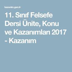 11. Sınıf Felsefe Dersi Ünite, Konu ve Kazanımları 2017 - Kazanım