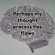 Perhaps my thought process has flaws